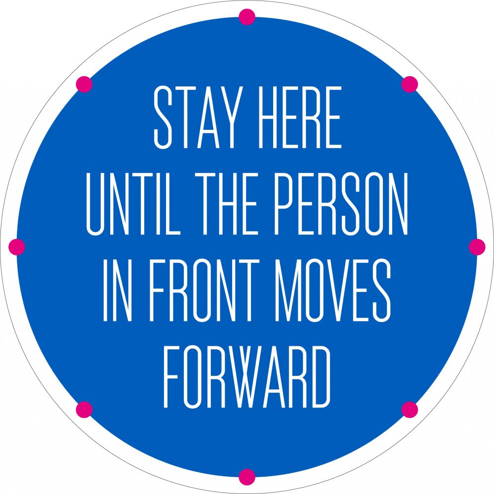 Stay Here Until The Person In Front Moves Forward - Blue
