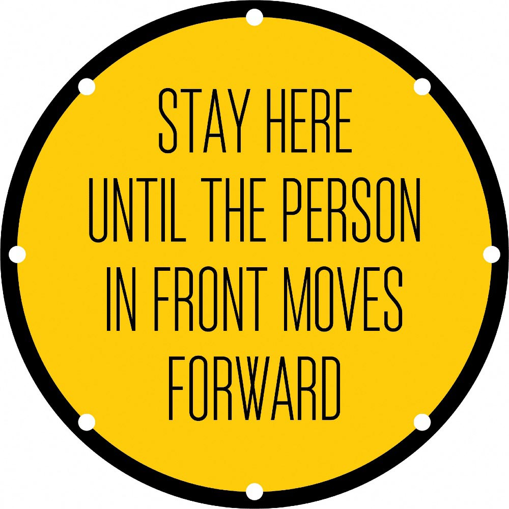 Stay Here Until The Person In Front Moves Forward - Yellow