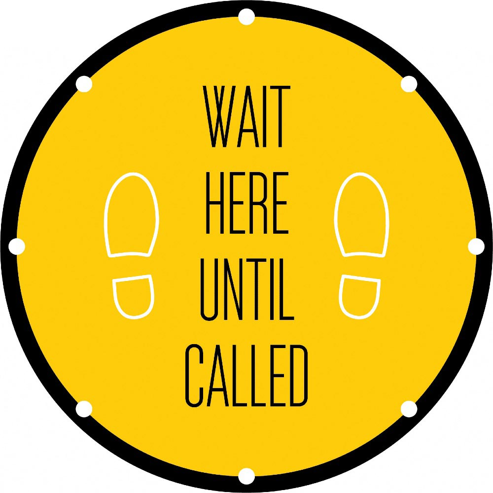 Wait Here Until Called - Yellow