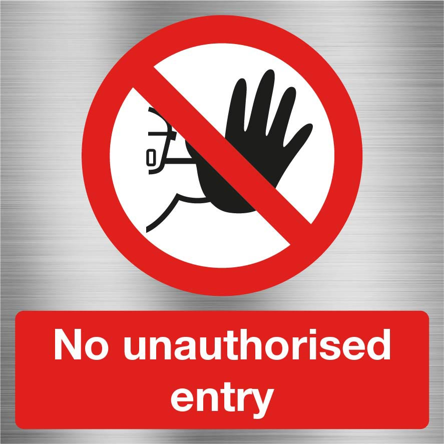 No Unauthorised Entry Sign